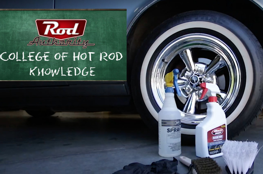 College Of Hot Rod Knowledge - How To Get Your Whitewall Tires White